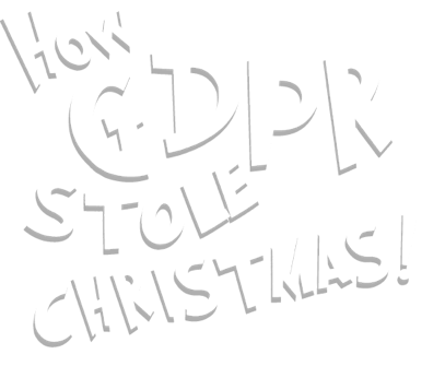 How GDPR stole Christmas by Cyber-Duck